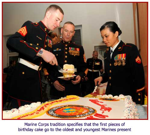 The Marine Corps birthday is always celebrated with a birthday cake, the first pieces of which go to the oldest and youngest Marines present.