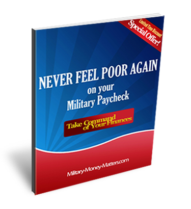 Never Feel Poor Again on Your Military Paycheck