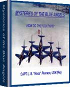 Learn the Mysteries of the Blue Angels with this e-book by Blue Angels Boss Hoss Pearson.